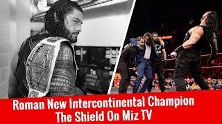 Roman Reigns New Intercontinental/IC Champion | The Shield On Miz Tv | WWE Raw 11/20/2017 Highlights