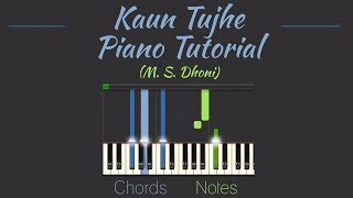 Kaun Tujhe  - Full Piano tutorial [Slow] [Intermediate]