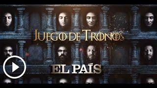 Juego de Tronos Sexta Temporada | Especial EL PAÍS Vídeo