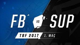 1907 Fenerbahçe Espor ( FB ) vs BAUSuperMassive eSports ( SUP ) 1. Maç   2017 Türkiye Büyük Finali
