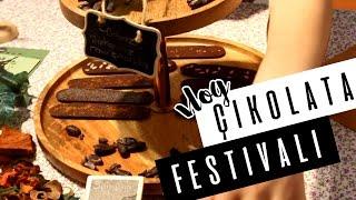 VLOG - Çikolata Festivali ( Pasta Kazandık, Ünlüler, Çikolata Döneri ve Daha Fazlası)