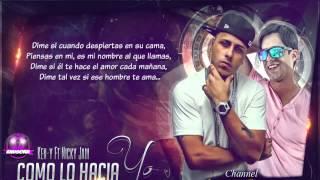 COMO LO HACIA YO  ---  Ken Y Ft Nicky Jam - video (Audio  official)