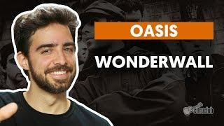 WONDERWALL - Oasis (aula de violão completa)