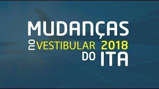 Mudanças no vestibular 2018 do ITA