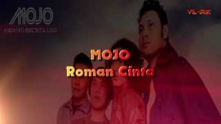 Mojo - Roman Cinta (Lirik)