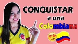 ¡Cómo CONQUISTAR a una COLOMBIANA! 😍 (Especial febrero)