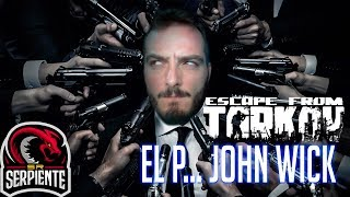 EL P... JOHN WICK | ESCAPE FROM TARKOV - Alpha c/ Zellendust