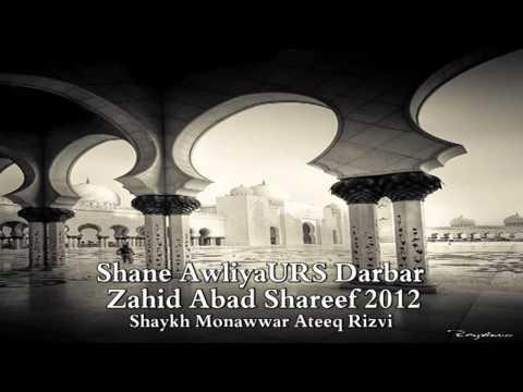 Shane Awliya URS Darbar Zahid Abad Shareef 2012 --- Shaykh Monawwar Ateeq Rizvi