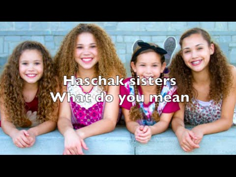 Haschak Sisters - What Do You Mean s