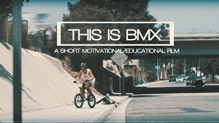 PEOPLE ARE AMAZING 2016 - THIS IS BMX Short Film