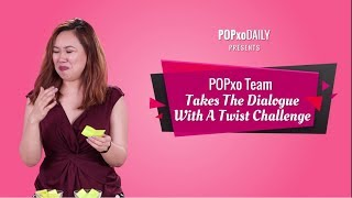 POPxo Team Takes The Dialogues With A Twist Challenge - POPxo