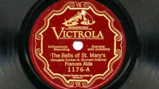 The Bells Of St. Mary's sung by Frances Alda, 1926