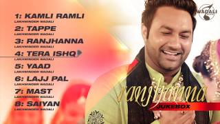 Ranjhanna | Audio Jukebox | Lakhwinder Wadali