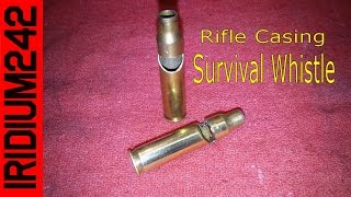 How To Make A Rifle Casing Survival Whistle