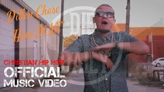 """Christian Rap - Dillon Chase - """"Have It All"""" (@dchase116 @diedailyteam @ChristianRapz)"""