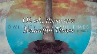 Owl City - Beautiful Times [Lyrics]