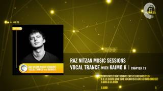 Raz Nitzan Music Sessions - Vocal Trance with Kaimo K (Chapter 13) **FREE DOWNLOAD**