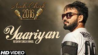Resham Singh Anmol - Yarrian  | Full Video | Aah Chak 2016 | New Punjabi Song 2016