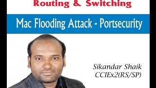 Mac flooding attack-Portsecurity - Video By Sikandar Shaik || Dual CCIE (RS/SP) # 35012