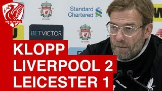 Liverpool 2-1 Leicester | Jurgen Klopp Post-Match Press Conference