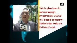 Strict cyber laws to secure foreign investments: CEO Sukhwinder Kalia on PM Modi