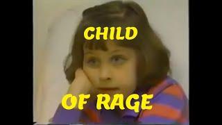 Child Of Rage - The Full Documentary