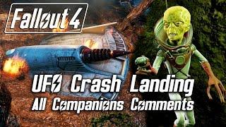 Fallout 4 - UFO Crash Landing - All Companions Comments
