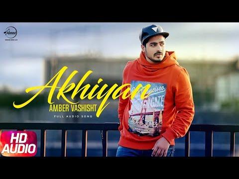 Xxx Mp4 Akhiyaan Full Audio Song Amber Vashisht Priyanka Punjabi Audio Song Speed Records 3gp Sex