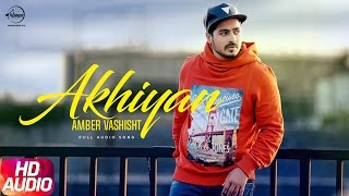 Akhiyaan (Full Audio Song)   Amber Vashisht & Priyanka   Punjabi Audio Song   Speed Records
