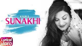 Sunakhi | Lyrical Video | Kaur B | Desi Crew | Latest Punjabi Song 2017 | Speed Records
