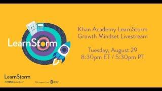 Khan Academy LearnStorm - Growth Mindset Livestream