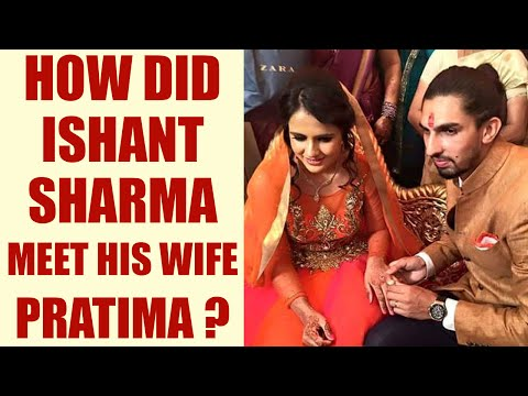 Ishant Sharma shares story of his first meeting with wife Pratima Singh | Oneindia News
