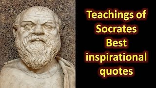 Socrates : Best inspirational quotes, very useful for philosophy, ethics and essay quotes
