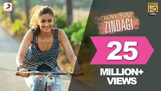 Love You Zindagi - Dear Zindagi | Gauri Shinde | Alia | Shah Rukh | Amit  | Kausar M  | Jasleen R