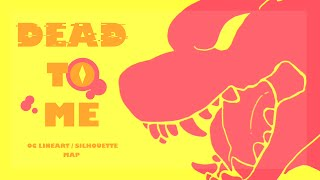 Dead To Me - Sex Whales & Fraxo (feat. Lox Chatterbox) M A P | complete
