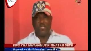 Kifo Cha Mwanamuziki Shabani Dede