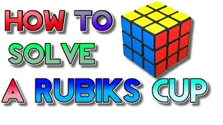 how to solve a 3x3x3 Rubiks Cupe