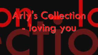 Arly Collection - Loving you