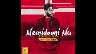 "Eddie Attar - ""Nemidooni Na (Deep House Remix)"" OFFICIAL AUDIO"