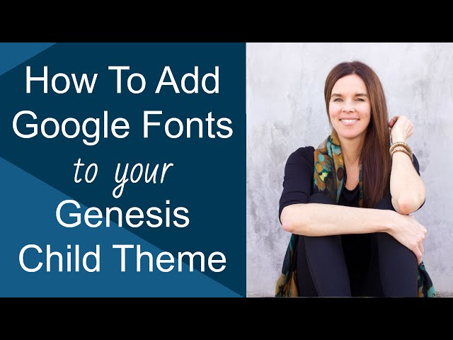 How To Add Google Fonts To Your Genesis Child Theme (WordPress)
