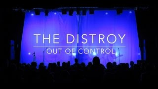 The Distroy - Out Of Control (Trailer Live)