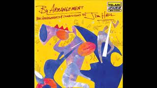 Jim Hall - By Arrangement (Full Album)