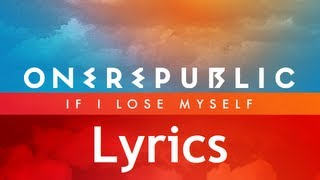 One Republic - If I Lose Myself - Lyrics Video (Single Album) [HD][HQ]
