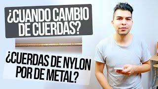 ¿CUANDO CAMBIAR DE CUERDAS? ¿NYLON POR DE METAL? | PREGUNTAS Y RESPUESTAS #3
