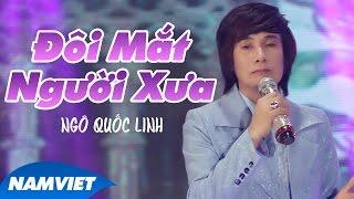 Đôi Mắt Người Xưa - Ngô Quốc Linh (MV HD OFFICIAL)