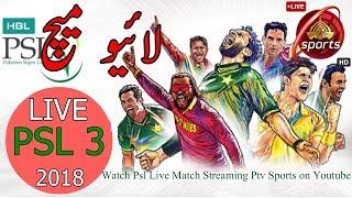Watch PSL 2017 LIVE Match Streaming PTV Sports on YOUTUBE