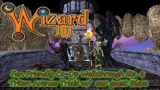 Wizard101 Fan Friendly Co_Op Walkthru w. Olivia Lifecloud Pt 6 Triton Avenue Trials
