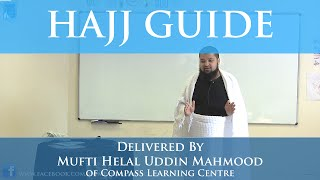 How to perform Hajj - Step by step demonstration by Mufti Helal Uddin