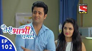 Woh Teri Bhabhi Hai Pagle  - Episode 102 - 6th June, 2016 - Last Episode