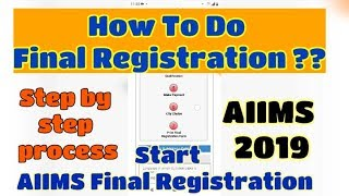 AIIMS 2019 - How To Do Final Registration ?? Hurry Up